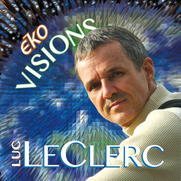 , ÉKO-VISIONS, ALBUM CD DE LUC LECLERC, Nature2Art.com