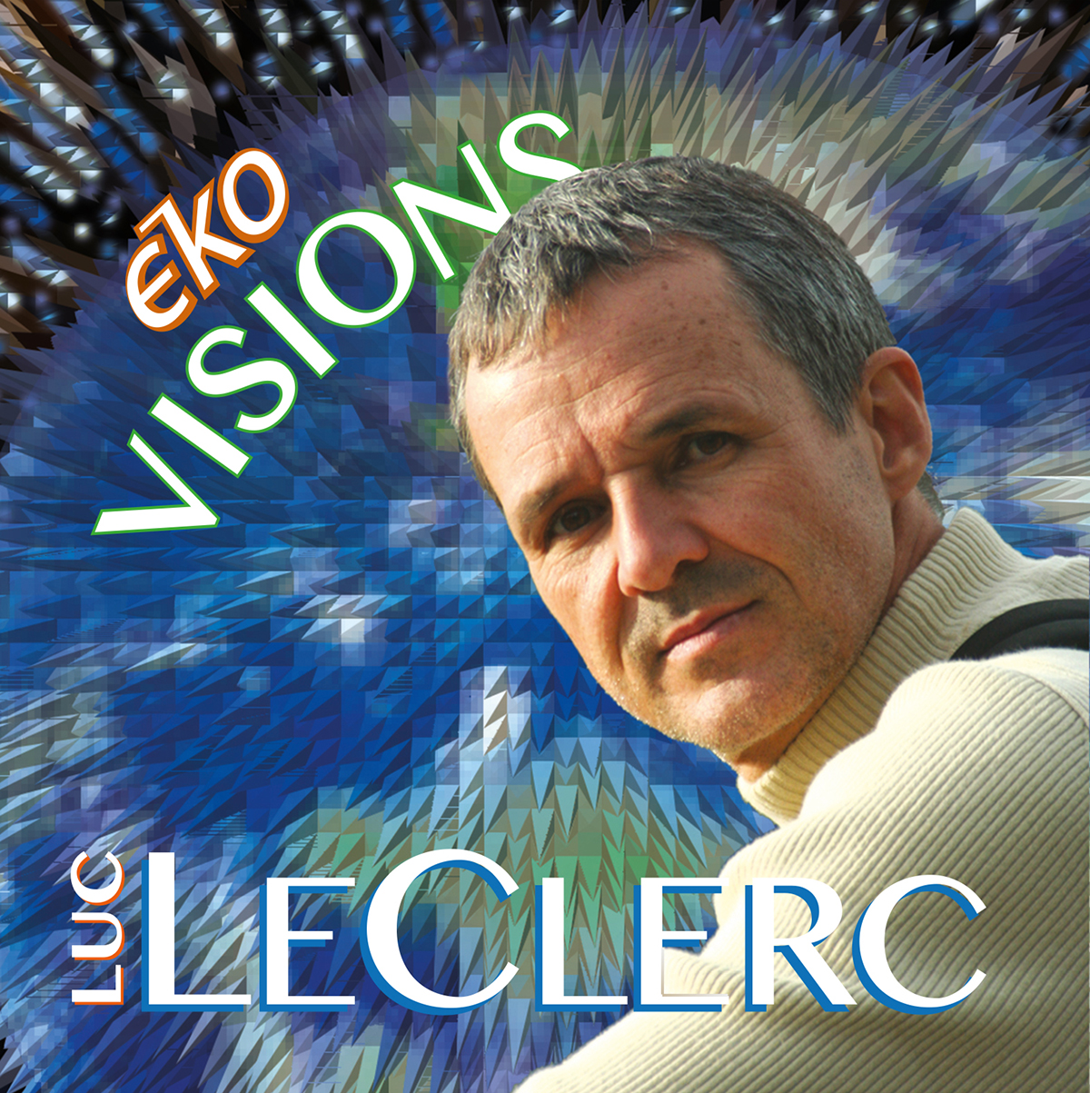 , ÉKO-VISIONS, ALBUM CD DE LUC LECLERC, Nature2Art.com